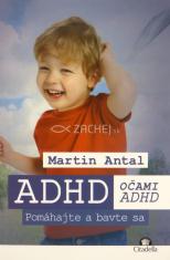 ADHD očami ADHD - Pomáhajte a bavte sa