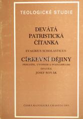 Devátá patristická čítanka - Evagrius Scholasticus: Církevní dějiny