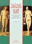 Zakázaná slast - Dva tisíce let křesťanské sexuální morálky