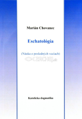 Eschatológia - Náuka o posledných veciach