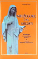 Medžugorje - Čas milosti - Rozhovory s vizionářkou Vickou a otcem Slavkem Barbaricem
