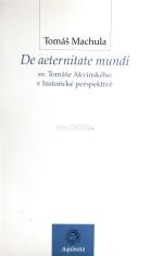 De aeternitate mundi sv. Tomáše Akvinského v historické perspektivě