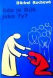 Kdo je Bůh jako Ty?