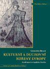 Kulturní a duchovní kořeny Evropy - Za obrození evropského člověka