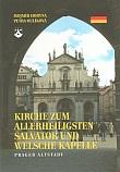 Kirche zum Allerheiligsten Salvator und Welsche Kapelle - Prager Altstadt