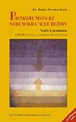 Postkomunistické nedemokratické režimy - Studie k proměnám politické teorie v posttranzitivním čase