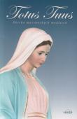 Totus Tuus - Sbírka mariánských modliteb