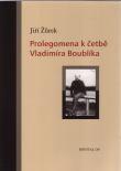 Prolegomena k četbě Vladimíra Boublíka