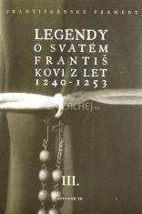 Legendy o svatém Františkovi zlet 1240 - 1253 - III. díl