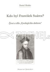 """Kdo byl František Suárez? - Život a dílo """"Vynikajícího doktora"""""""