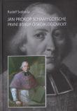 Jan Prokop Schaaffgotsche první biskup českobudějovický