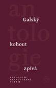 Galský kohout zpívá - Antologie francouzské poezie