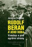 Rudolf Beran a jeho doba - Vzestup a pád agrární strany