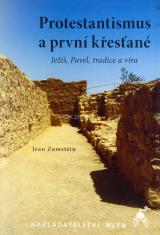 Protestantismus a první křesťané - Ježíš, Pavel, tradice a víra