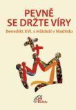 Pevně se držte víry - Benedikt XVI. s mládeží v Madridu