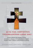 Acta VIII. Conventus Velehradensis anno 2007 - K hlubší solidaritě mezi křesťany v Evropě