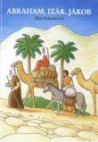 Abrahám, Izák, Jákob