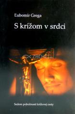 S krížom v srdci - Sedem pobožností krížovej cesty