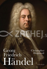Georg Friedrich Händel - Život a dílo světového německého skladatele