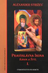 Pravoslávna Ikona - Kánon a štýl I. - K teologickej analýze obrazu
