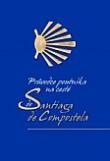 Průvodce poutníka na cestě do Santiaga de Compostela - Praktický kapesní průvodce