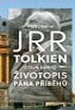 Fenomén J.R.R. Tolkien - Životopis Pána příběhů