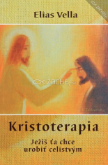 Kristoterapia - Ježiš ťa chce urobiť celistvým