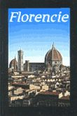 Florencie - Kulturněhistorický místopis města