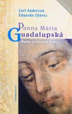 Panna Mária Guadalupská - Matka civilizácie lásky