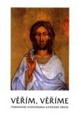 Věřím, věříme - Poznáváme Katechismus katolické církve