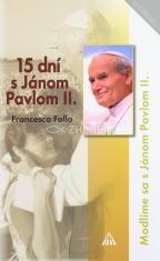 15 dní s Jánom Pavlom II. - Modlíme sa s Jánom Pavlom II.