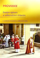 Průvodce Svatým týdnem a velikonočním třídením - s uvedením do postní a velikonoční doby