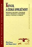 Koncil a česká společnost - Historické, politické a teologické aspekty přijímání II. vatikánského koncilu v Čechách a na Moravě