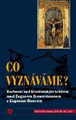 Co vyznáváme? - Rozhovor nad křesťanským krédem mezi Eugenem Drewermannem a Eugenem Biserem
