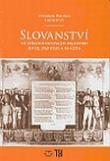 Slovanství ve středoevropském prostoru - Iluze, deziluze a realita