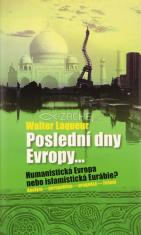 Poslední dny Evropy… - Humanistická Evropa nebo islamistická Eurábie