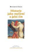 Historie jako myšlení a jako čin
