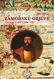 Zámořské objevy - Vasco da Gama a jeho svět