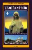 Usmíření - mír I. - Podle poselství Panny Marie v Medžugorji