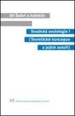 Soudobá sociologie I - Teoretické koncepce a jejich autoři