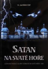 Satan na Svaté Hoře - Uzdravení posedlé Juliány Steimlové na Svaté Hoře r. 1881