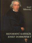 Reformní katolík Josef Dobrovský