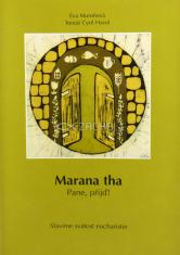 Marana tha! Pane, přijď - Slavíme svátost eucharistie