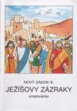 Ježíšovy zázraky (omalovánky) - Nový zákon III.