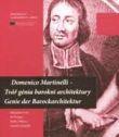 Domenico Martinelli - tvář génia barokní architektury