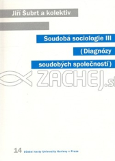 Soudobá sociologie III - Diagnózy soudobých společností