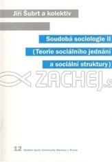 Soudobá sociologie II - Teorie sociálního jednání a sociální struktury