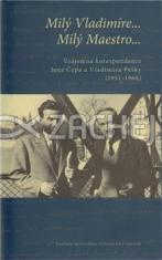Milý Vladimíre… Milý Maestro… - Vzájemná korespondence Jana Čepa a Vladimíra Pešky (1951-1966)