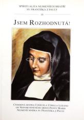 Jsem rozhodnutá! - Sestra Consuela od Neposkvrněného Srdce Panny Marie