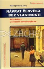 Návrat člověka bez vlastností - Krize kultury v současné polské esejistice